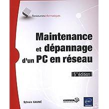 Maintenance et dépannage d'un PC en réseau (5ième édition)