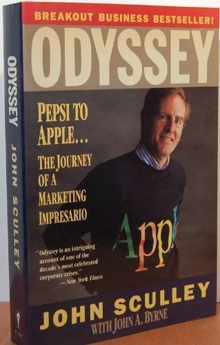 Odyssey: Pepsi to Apple ... the Journey of a Marketing Impresario por John Sculley