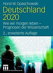 Deutschland 2020: Wie wir morgen leben - Prognosen der Wissenschaft