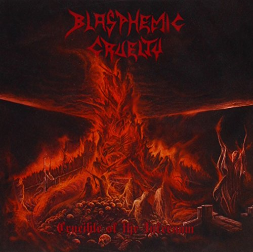 Blasphemic Cruelty: Crucible of the Infernum (Audio CD)