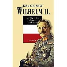 Wilhelm II.: Der Weg in den Abgrund 1900 - 1941