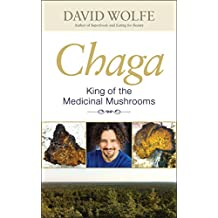 Chaga: King of the Medicinal Mushrooms