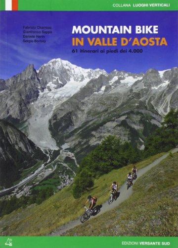 Mountain bike in Valle d'Aosta. 61 itinerari ai piedi dei 4000