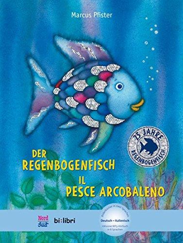 Der Regenbogenfisch: Kinderbuch Deutsch-Italienisch mit MP3-Hörbuch zum Herunterladen