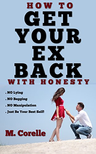 how-to-get-your-ex-back-with-honesty-a-non-manipulative-approach-to-getting-your-ex-back-fast-englis