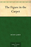 The Figure in the Carpet (English Edition)