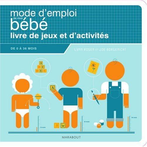 Mode d'emploi de mon bébé : Livre de jeux et d'activités