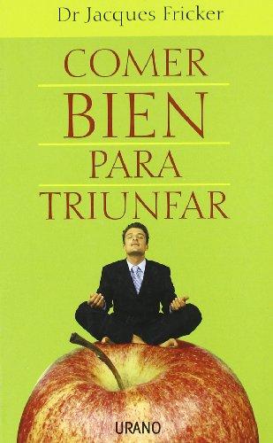 Descargar Libro Comer bien para triunfar (Nutrición y dietética) de Jacques Fricker