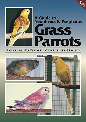A Guide to Neophema and Neopsephotus Genera and their Mutations, Revised Edition (English Edition)