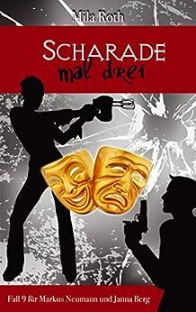 Scharade mal drei (Spionin wider Willen 9) (German Edition) by [Roth, Mila, Schier, Petra]