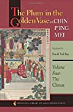 The Plum in the Golden Vase or, Chin Ping Mei, Volume Four: The Climax (Princeton Library of Asian Translations)