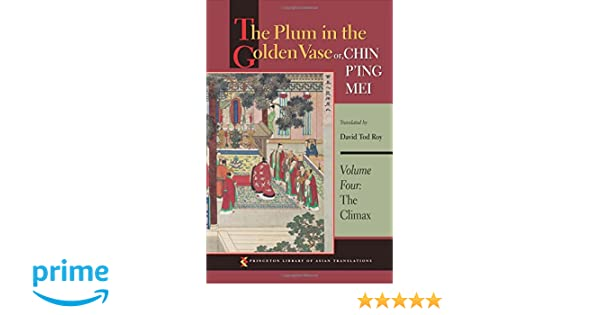 Chin Ping Mei Volume Four The Plum in the Golden Vase or The Climax