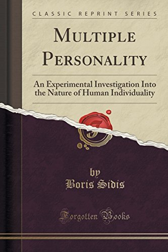 Multiple Personality: An Experimental Investigation Into the Nature of Human Individuality (Classic Reprint) by Boris Sidis (2015-09-27)