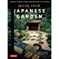 Inside Your Japanese Garden: A Guide to Creating a Unique Japanese Garden for Your Home (English Edition)