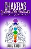 Image de CHAKRAS: Guía Sencilla Para Principiantes: Meditaciones, Maestría y Equilibrio de los 7 Chakras (J.D. Rockefeller's Book Club)