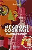 Negroni cocktail. Una leggenda italiana