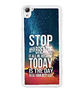 Fuson Designer Back Case Cover for HTC Desire 826 :: HTC Desire 826 Dual Sim (Live Today Think Future Today Is The DAy Starry Sky bright)