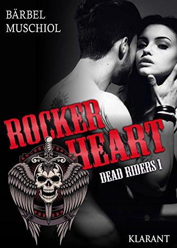 Rocker Heart. Dead Riders 1 von [Muschiol, Bärbel]