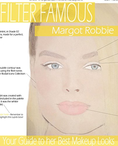 Filter Famous - Margot Robbie: Your Guide to her Best Makeup Looks (English Edition)