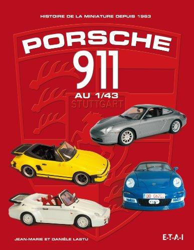 Porsche 911 au 1/43 : Histoire de la miniature depuis 1963