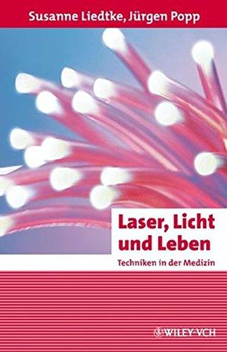 Erlebnis Wissenschaft: Laser, Licht und Leben: Techniken in der Medizin