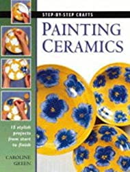 Painting Ceramics (Step-by-step Crafts)