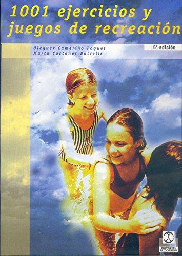 1001 Ejercicios y Juegos de Recreación (Educación Física / Pedagogía / Juegos) por Marta Castañer Balcells