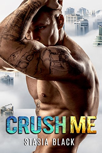 Crush Me: A Dark Billionaire Office Love Story (Bay Area Bad Boys Book 1)