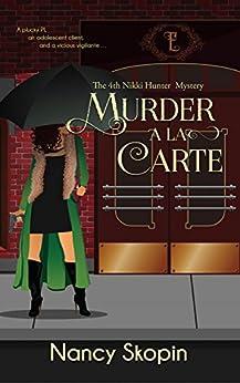 Murder A La Carte: The 4th Nikki Hunter Mystery (Nikki Hunter Mysteries) (English Edition)