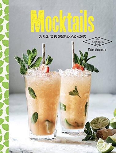 Mocktails 30 Recettes De Cocktails Sans Alcool Les Petites