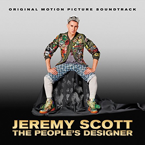 Jeremy Scott: The People's Designer (Original Motion Picture Soundtrack)