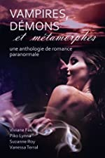 Vampires, Démons et Métamorphes - Une anthologie de romance paranormale de Suzanne Roy