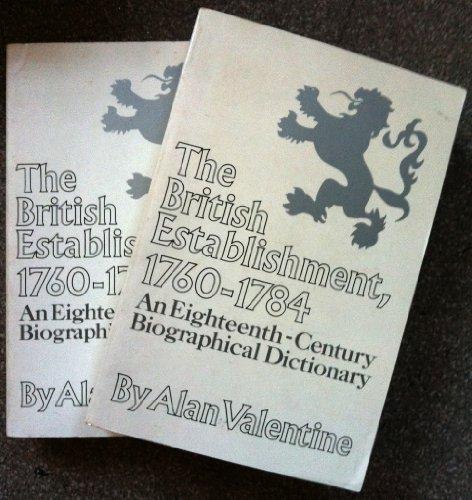 British Establishment, 1760-84: Eighteenth Century Biographical Dictionary