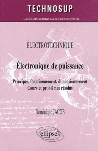 Electronique de Puissance - Principes, fonctionnement, dimensionnement
