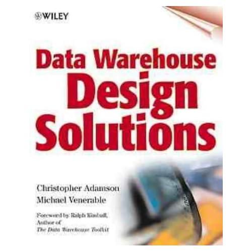 Data Warehouse Design Solutions by Christopher Adamson (27-Jul-1998) Paperback