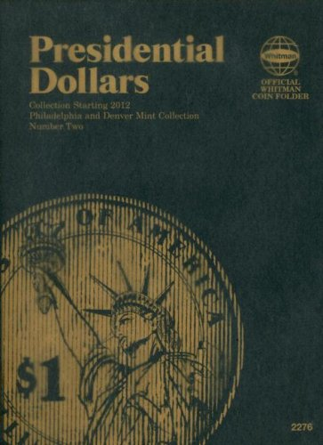 Presidential Dollars: Philadelphia and Denver Mint Collection: Number Two (Official Whitman Coin Folder) -