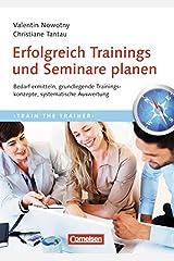 Trainerkompetenz: Erfolgreich Trainings und Seminare planen: Bedarf ermitteln, grundlegende Trainingskonzepte, systematische Auswertung Taschenbuch