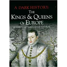 Kings and Queens of Europe (Dark History)