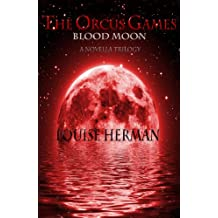 The Orcus Games: Blood Moon (The Orcus Games Novella Trilogy #1)