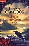 Feuer und Stein: Roman von Diana Gabaldon