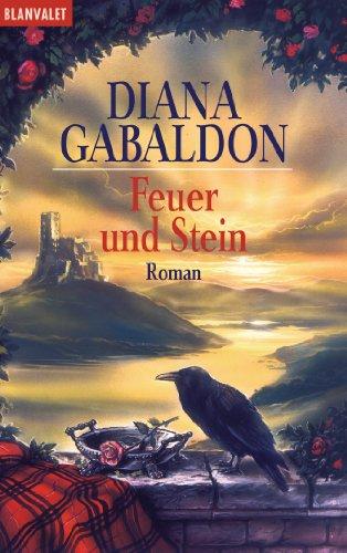 Feuer und Stein: Roman