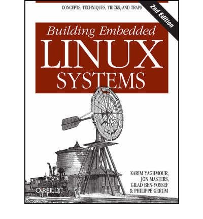 [(Building Embedded Linux Systems )] [Author: Karim Yaghmour] [Sep-2008]