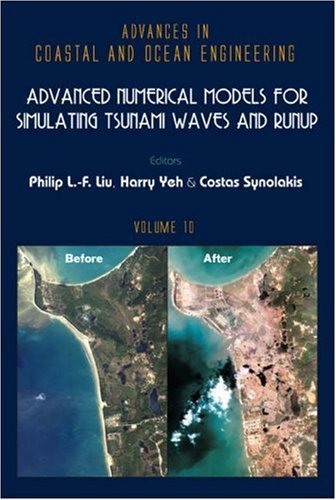 Advanced Numerical Models For Simulating Tsunami Waves And Runup (Advances in Coastal & Ocean Engineering) by Philip L. F. Liu (2008) Hardcover