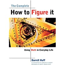 The Complete How to Figure it – Using Math in Everyday Life