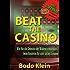 Beat the Casino (Ebook mit Software): Wie sie die Gesetzte der Wahrscheinlichkeit beim Roulette für sich nutzen