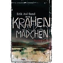 Krähenmädchen: Psychothriller  - Band 1 der Victoria-Bergman-Trilogie (Sund: Victoria-Bergman-Trilogie)