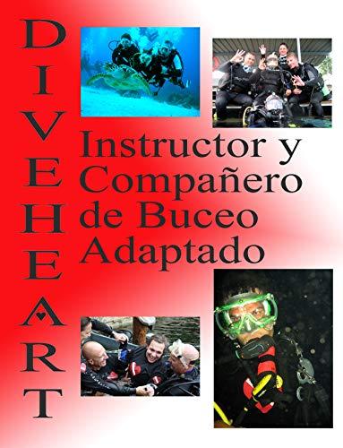 Diveheart Instructor y Compañero de Buceo Adaptado por Jim Elliott