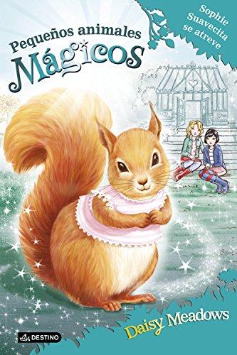 Sophie Suavecita se atreve: Pequeños animales mágicos 5 por Daisy Meadows