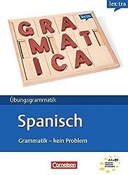 Übungsgrammatik Spanisch: A1-B1 Übungsbuch (Lextra - Grammatik - Kein Problem)