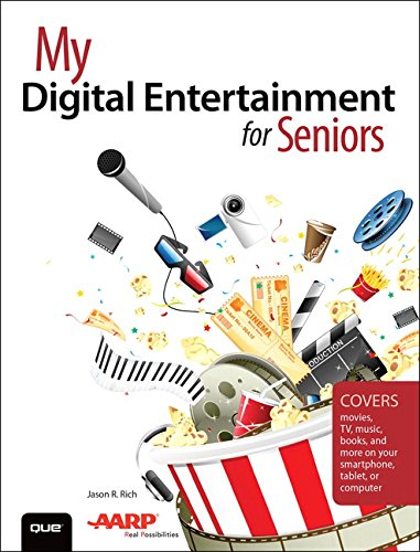 My Digital Entertainment for Seniors (Covers movies, TV, music, books and more on your smartphone, tablet, or computer) Reader Digital Book Cover